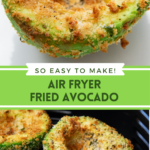 Collage image of fried avocado on a white plate and four fired avocados in an air fryer basket.