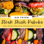 Collage image of air fryer Shish Kabobs cooked and raw steak kabobs in air fryer basket.
